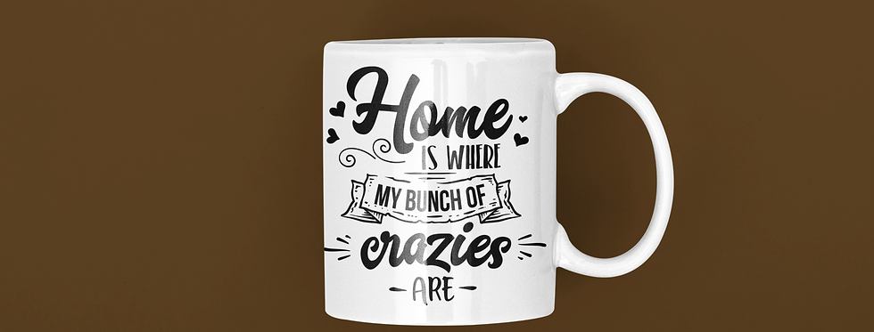 Home Is Where My Bunch Of Crazies 11oz Mug