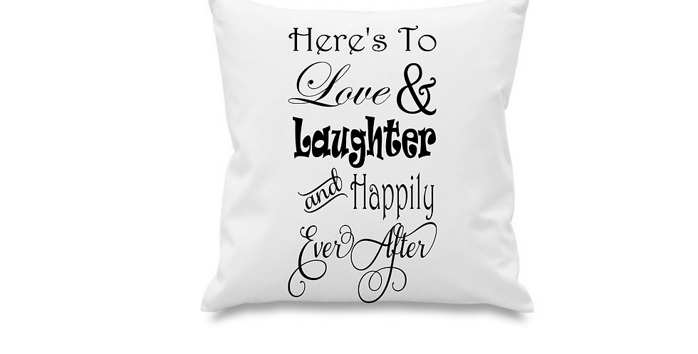 Wedding Cushion Cover Here's To Love & Laughter And Happily Ever After