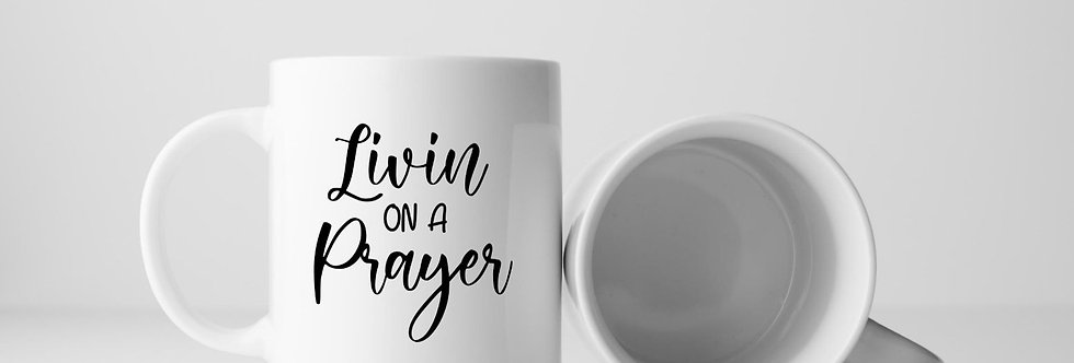 Livin On A Prayer 11oz Mug