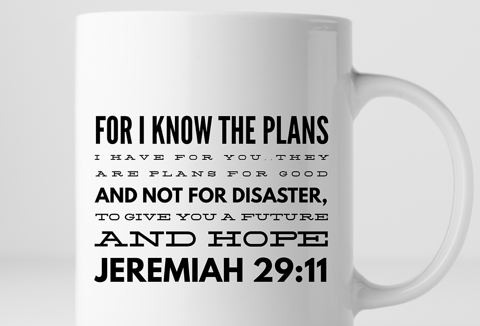 For I Know The Plans I Have For You..Mug