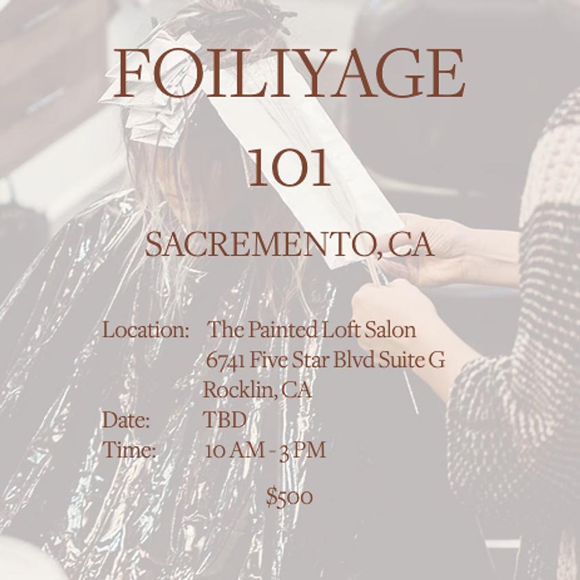 FOILIYAGE 101 | SACREMENTO, CA