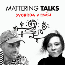Mattering Talks: Tomáš Hajzler #5