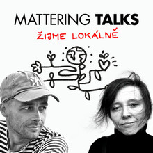 Mattering Talks: Tomáš Hajzler #4
