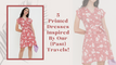 5 Printed Dresses inspired by our (past) travels!