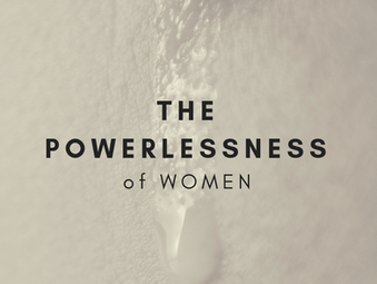 The Powerlessness of Women