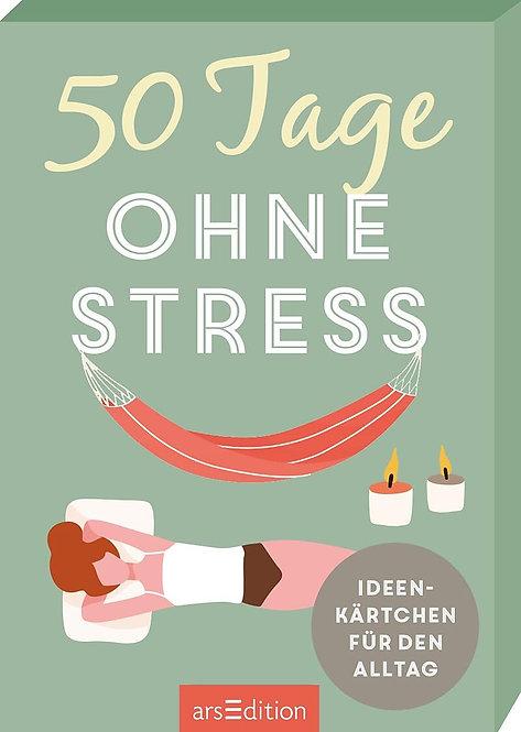 50 Tage ohne Stress