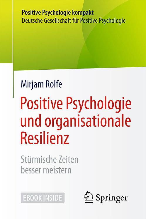 Posititve Psychologie und organisationale Resilienz