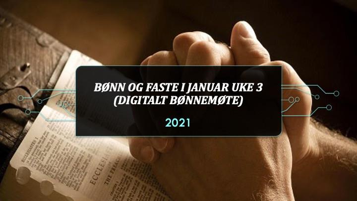 Bønn og fasteuke januar 2021
