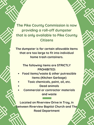 The Pike County Commission is now providing a roll-off dumpster that is only available to