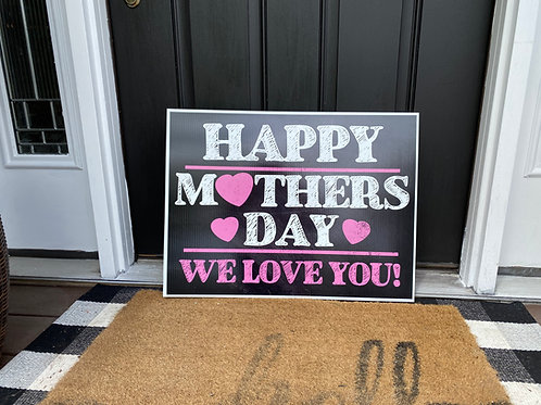 """Happy Mother's Day 18""""x24"""" Yard Sign"""