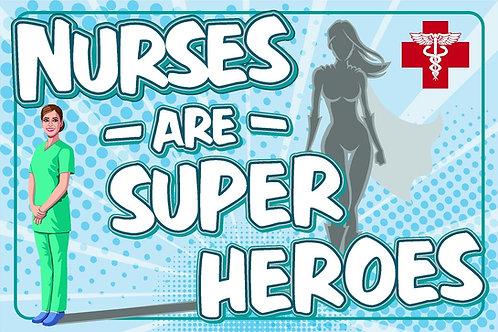 "Small - Nurses are Superheroes 18""x24"" Yard Sign"