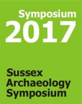 Sussex Archaeology Symposium 2017
