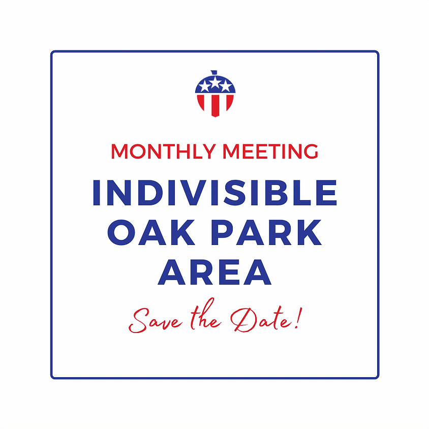 Indivisible Oak Park Area and Western Front Monthly Meeting
