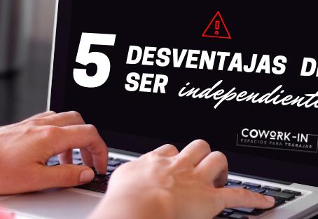 5 desventajas de ser independiente