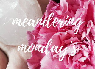 Blissed Out Meandering Monday