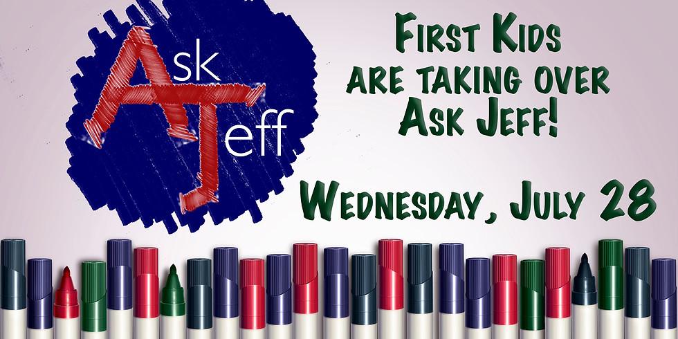 ASK JEFF - KIDS TAKE OVER
