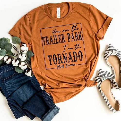 You are the Trailer Park Tee