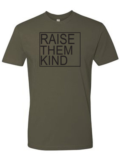 Raise Them Kind Tee Shirt