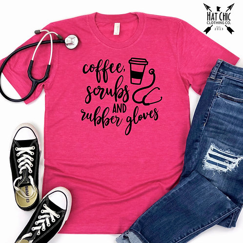 Coffee, Scrubs, and Rubber Gloves Tee