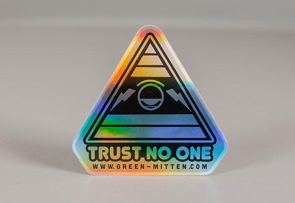 TRUST NO ONE HOLOGRAPHIC STICKER