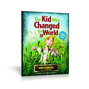 The Kid Who Changed the World by Andy Andrews