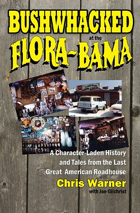 Bushwhacked at the Flora-Bama by Chris E. Warner