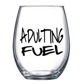 Adulting Fuel Wine Glass