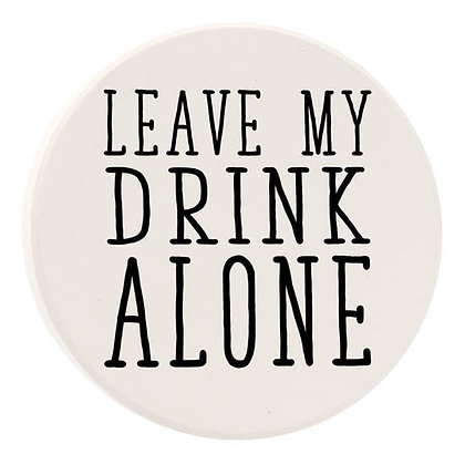 Leave My Drink Alone Car Coaster