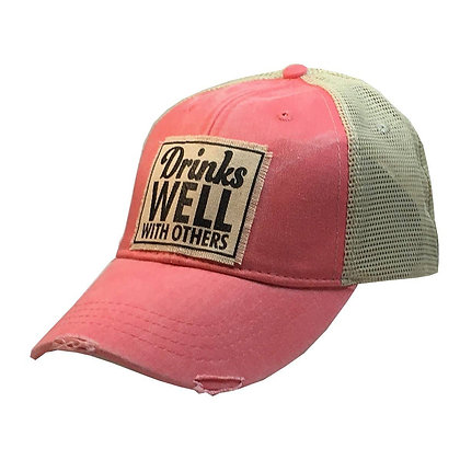 Drinks Well With Others Trucker Cap