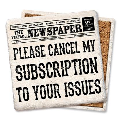 Please Cancel My Subscription Coaster