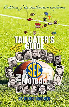 Tailgaters Guide to SEC Football by Chris E. Warner, PH. D.