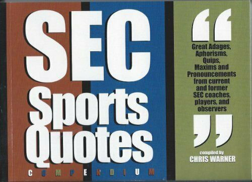 SEC Sports Quotes by Chris E. Warner, PH. D.