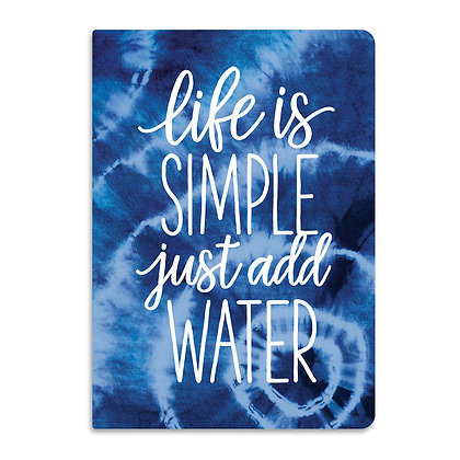 Life is Simple Just add Water Journal