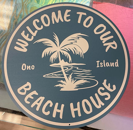 """PICK UP ONLY - Welcome to Our Beach House Ono Island 12"""" Circle"""