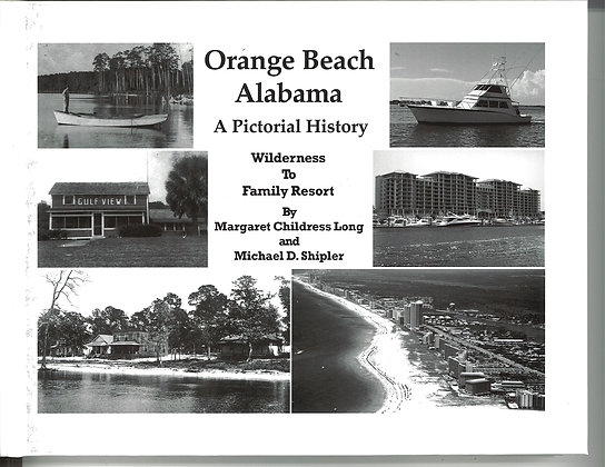 Orange Beach Alabama: A Pictorial History by Margaret Childress Long