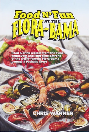 Food & Fun at the Flora - Bama by Chris E. Warner, PH. D.