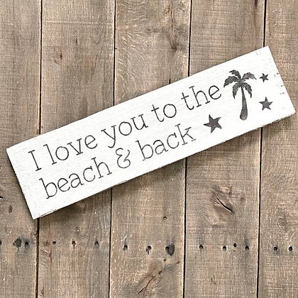 I Love You to the Beach & Back Sign