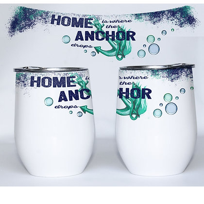 Wine Tumbler Home Is Where The Anchor Is