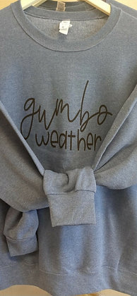 Gumbo Weather Sweatshirt