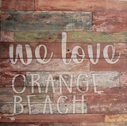 "We Love Orange Beach Sign 5.5"" x 5.5"""