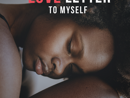 A Love Letter To Myself - Chapter 1 - Black HerStory Month