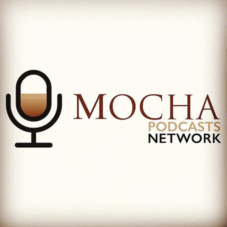 INTRODUCING THE MOCHA PODCASTS NETWORK