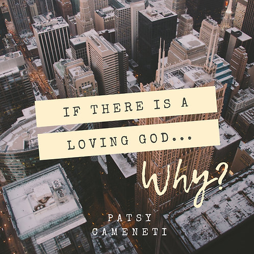 If There is a Loving God... Why? (Digital Download)