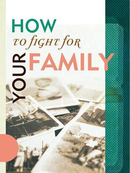 How To Fight For Your Family (Digital Download)