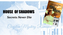 HOUSE OF SHADOWS: Secrets Never Die   by Crystal Mary Lindsey
