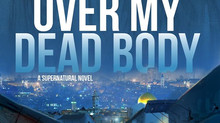 Over My Dead Body: A Supernatural Novel- A Historical Biblical Christian Fiction Mystery Thriller by