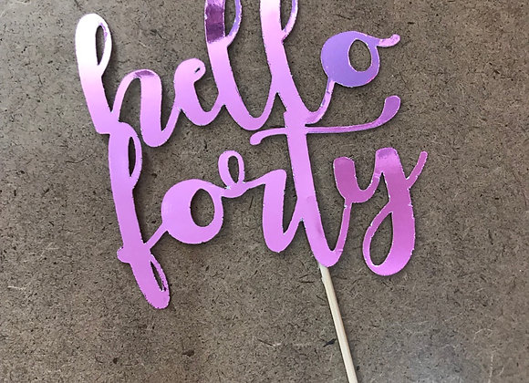 Hello forty Cake Topper