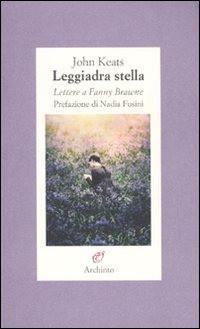Focus on: Leggiadra stella. Lettere a Fanny Brawne