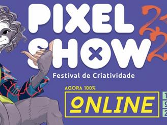 Pixel Show 2020 inova em edição 100% digital com 7 dias de criatividade