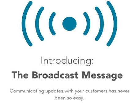 NEW FEATURE: The Broadcast Message